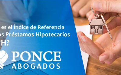 ¿Qué es el Índice de Referencia de los Prestamos Hipotecarios o IRPH?