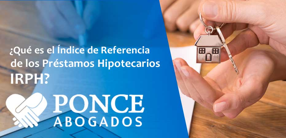 Qué es Índice de Referencia de Préstamos Hipotecarios - Abogados Bancarios Albacete