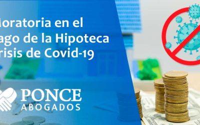 Moratoria en el Pago de la Hipoteca debido a la Crisis de Coronavirus